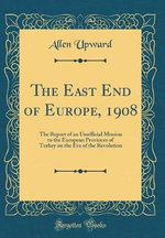 The East End of Europe, 1908
