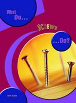 What Do Screws Do