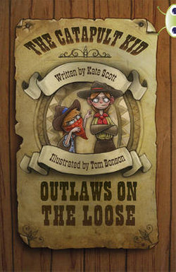 Bug Club Red (KS2) B/5B The Catapult Kid: Outlaws on the Loose 6-pack