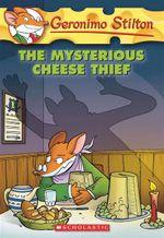 Geronimo Stilton: #31 Mysterious Cheese Thief