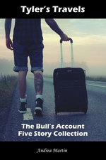 Tyler's Travels: The Bull's Account Five Story Collection
