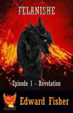 Felanishe: Episode 1 - Revelation