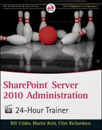 SharePoint Server 2010 Administration 24 Hour Trainer