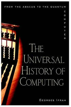 The Universal History of Computing: from the Abacu s to the Quantum Computer