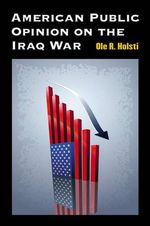 American Public Opinion on the Iraq War