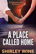 A Place Called Home: A Katherine Bay Romance
