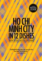 Ho Chi Minh City In 12 Dishes