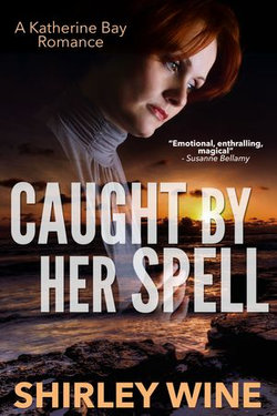 Caught By Her Spell: A Katherine Bay Romance