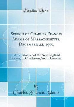 Speech of Charles Francis Adams of Massachusetts, December 22, 1902