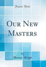 Our New Masters (Classic Reprint)