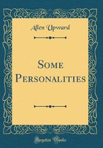 Some Personalities (Classic Reprint)