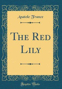 The Red Lily (Classic Reprint)