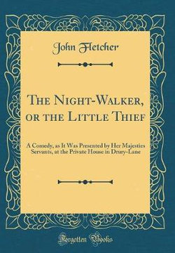 The Night-Walker, or the Little Thief