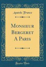 Monsieur Bergeret a Paris (Classic Reprint)