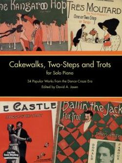 Cakewalks, Two-Steps and Trots for Solo Piano