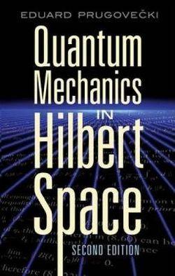 Quantum Mechanics in Hilbert Space