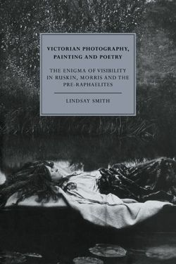 Victorian Photography, Painting and Poetry