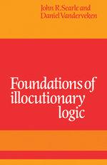 Foundations of Illocutionary Logic