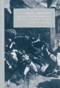 Crime, Disorder, and the Risorgimento