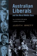 Australian Liberals and the Moral Middle Class