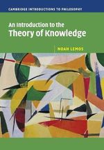 Cambridge Introductions to Philosophy: An Introduction to the Theory of Knowledge