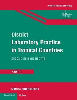 District Laboratory Practice in Tropical Countries: Part 1