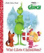 Who Likes Christmas? (Illumination's the Grinch)