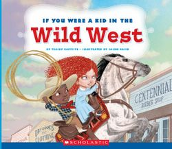 If You Were a Kid in the Wild West