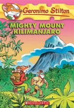Geronimo Stilton: #41 Mighty Mount Kilimanjaro