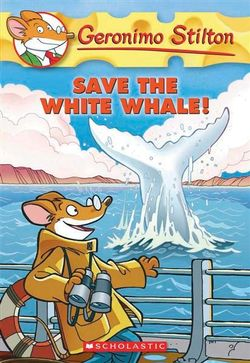 Geronimo Stilton: #45 Save the White Whale