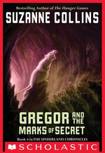 The Underland Chronicles #4: Gregor And The Marks Of Secret