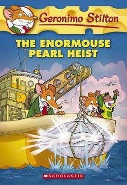 Geronimo Stilton: #51 Enormouse Pearl Heist