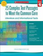 25 Complex Text Passages to Meet the Common Core: Literature and Informational Texts, Grade 4