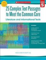 25 Complex Text Passages to Meet the Common Core: Literature and Informational Texts, Grade 5
