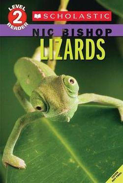 Lizards (Scholastic Reader, Level 2: Nic Bishop #3)