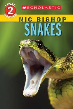 Snakes (Scholastic Reader, Level 2: Nic Bishop Reader #5)