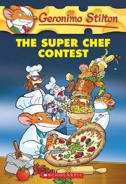 Geronimo Stilton: #58 Super Chef Contest