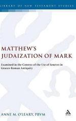 Matthew's Judaization of Mark