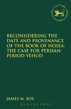 Reconsidering the Date and Provenance of the Book of Hosea