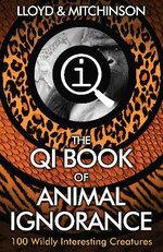 The QI Book of Animal Ignorance