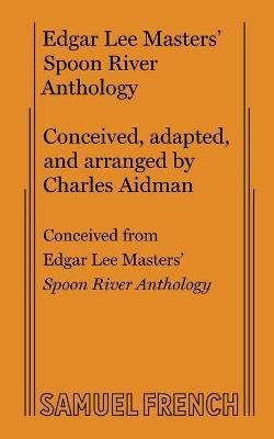 Edgar Lee Masters' Spoon River Anthology