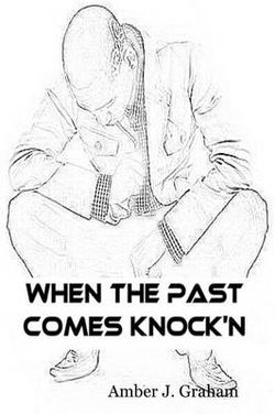 When the Past Comes Knock'N
