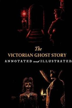 The Victorian Ghost Story
