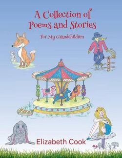 A Collection of Poems and Stories for My Grandchildren
