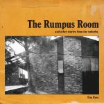 The Rumpus Room and Others Stories from the Suburbs