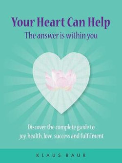 Your Heart Can Help - the Answer Is Within You