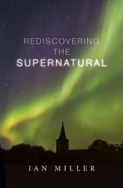 Rediscovering the Supernatural