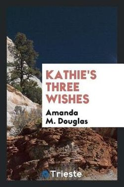 Kathie's Three Wishes