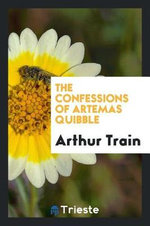 The Confessions of Artemas Quibble