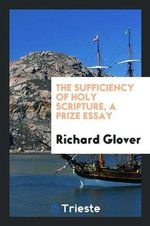 The Sufficiency of Holy Scripture, a Prize Essay
